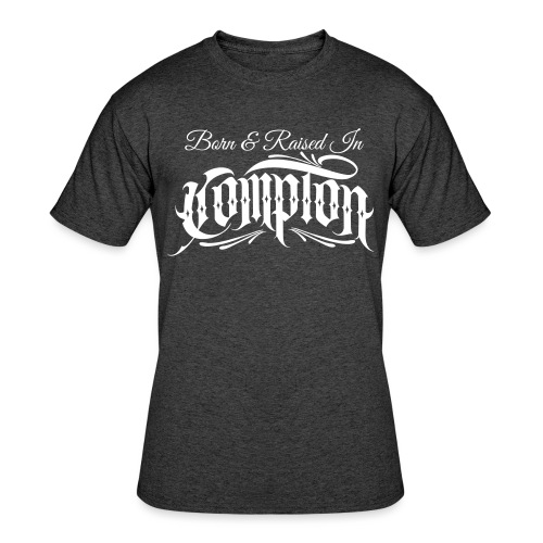 born and raised in Compton - Men's 50/50 T-Shirt