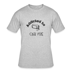 Addicted to Chill Pills Mechandise - Men's 50/50 T-Shirt