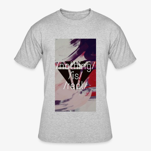 nothing is real - Men's 50/50 T-Shirt