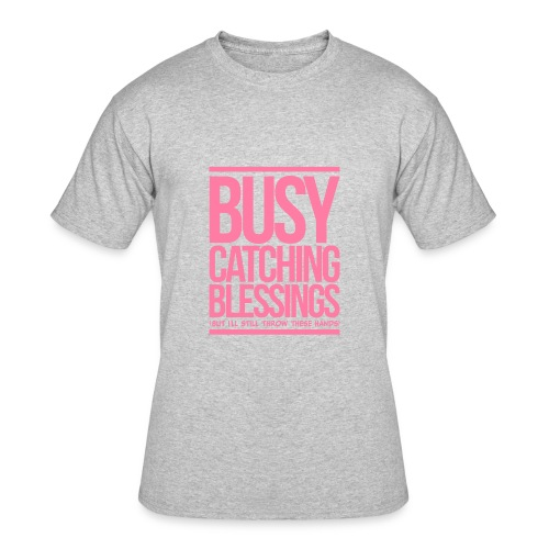 Busy Catching Blessings - Men's 50/50 T-Shirt