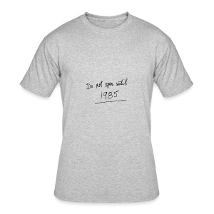 Do Not Open Until 1985 - Men's 50/50 T-Shirt