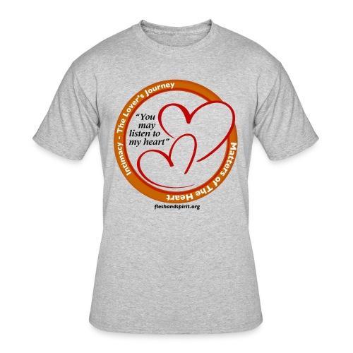 Matters of the Heart T-Shirt: You May - Men's 50/50 T-Shirt
