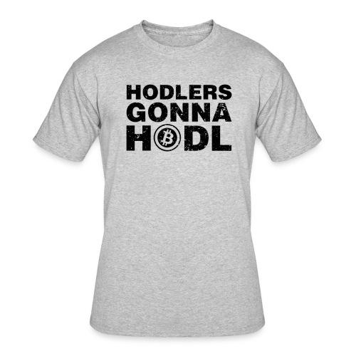 Hodlers Gonna Hodl! - Men's 50/50 T-Shirt