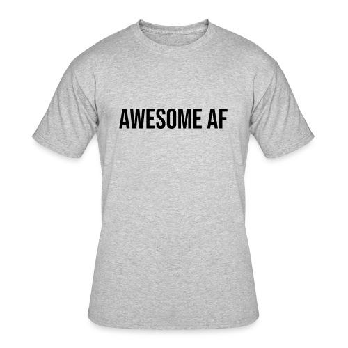 AWESOME AF BLACK - Men's 50/50 T-Shirt