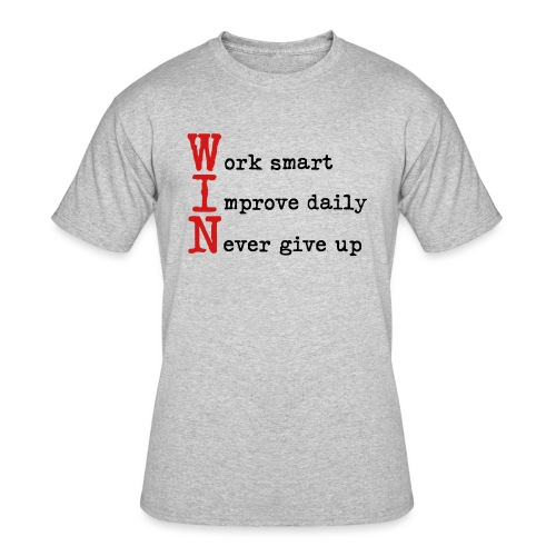 WIN - Work Smart Improve Daily Never Give Up - Men's 50/50 T-Shirt