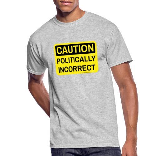 CAUTION POLITICALLY INCOR - Men's 50/50 T-Shirt