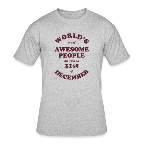 Most Awesome People are born on 31st of December - Men's 50/50 T-Shirt