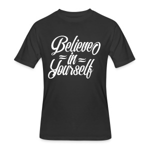Believe in yourself - Men's 50/50 T-Shirt