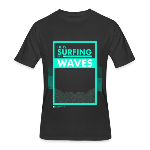 He Is Surfing Life In Waves - Men's 50/50 T-Shirt