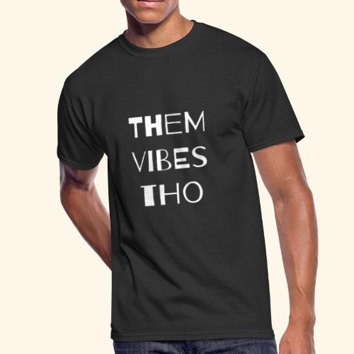 Them vibes - Men's 50/50 T-Shirt