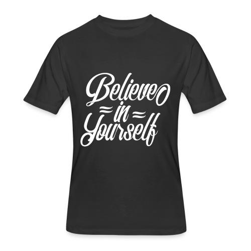 Believe in yourself - Men's 50/50 T-Shirt