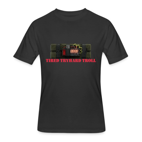 Tired Tryhard Troll + Sticky Bomb - Men's 50/50 T-Shirt