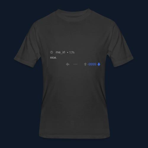 nice reddit - Men's 50/50 T-Shirt