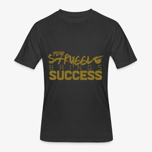 Struggle Brings Success - Men's 50/50 T-Shirt