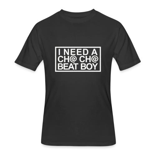I NEED A CHA CHA BEAT BOY VER 1 WHITE - Men's 50/50 T-Shirt