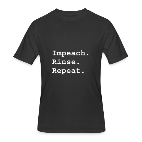 Impeach Rinse Repeat - Men's 50/50 T-Shirt