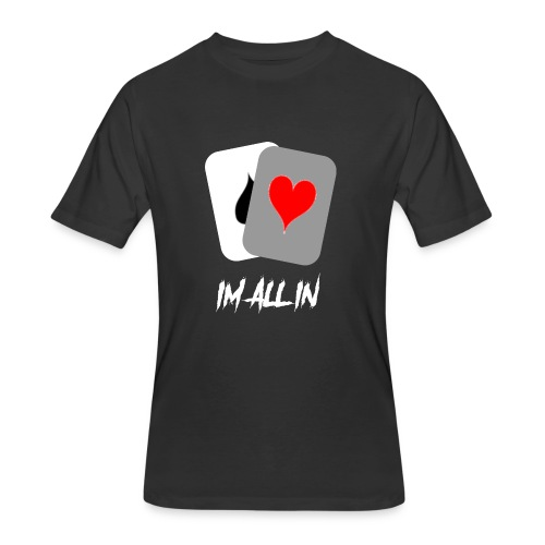 IM ALL IN - Men's 50/50 T-Shirt