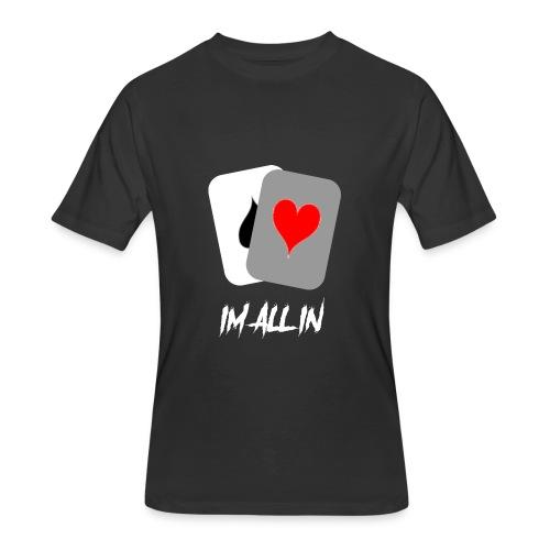 IM ALL IN - Men's 50/50 T-Shirt