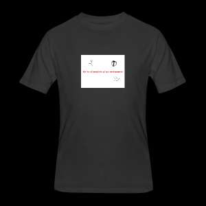 We're all products of our environments - Men's 50/50 T-Shirt