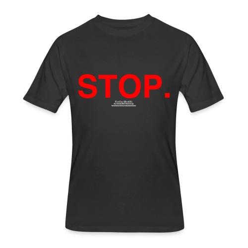stop - Men's 50/50 T-Shirt