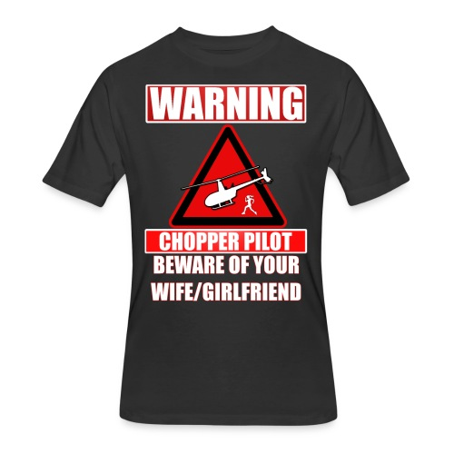 Warning - Chopper Pilot - Beware of Your Wife - Men's 50/50 T-Shirt