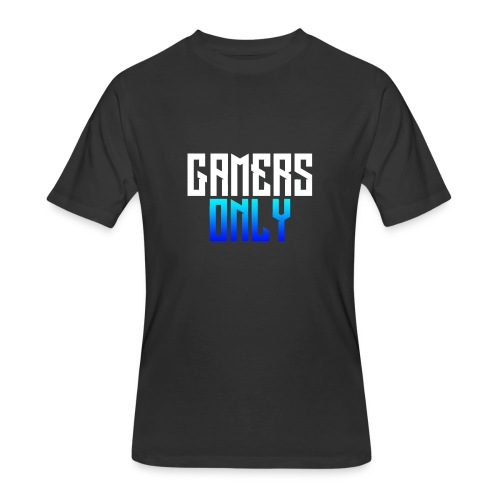 Gamers only - Men's 50/50 T-Shirt