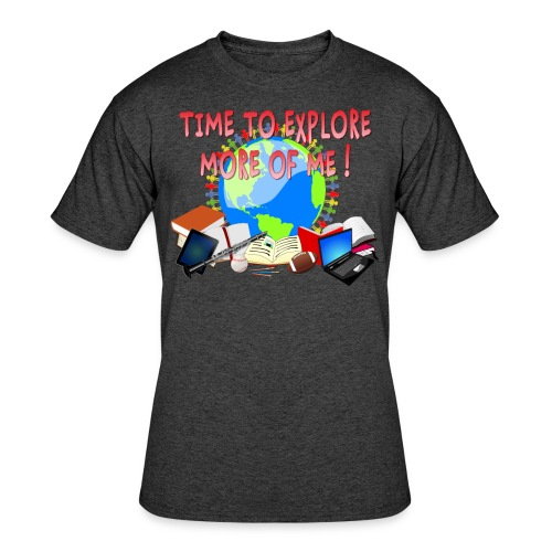 Time to Explore More of Me ! BACK TO SCHOOL - Men's 50/50 T-Shirt