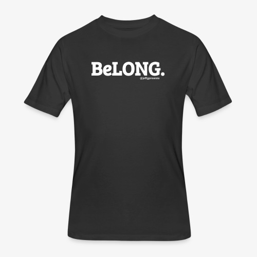 BeLONG. @jeffgpresents - Men's 50/50 T-Shirt