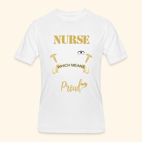 I'm a nurse and a mother - Men's 50/50 T-Shirt