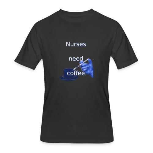 Nurses need coffee - Men's 50/50 T-Shirt