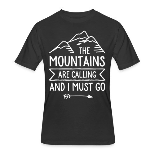 The Mountains are Calling and I Must Go - Men's 50/50 T-Shirt