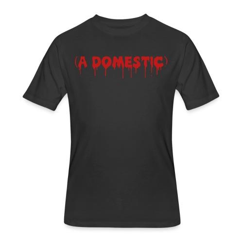 A Domestic - Men's 50/50 T-Shirt