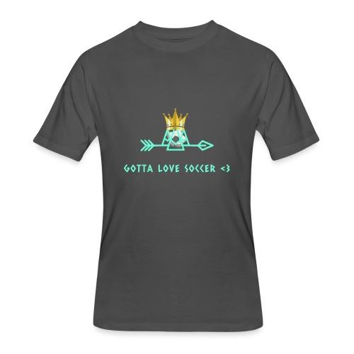 Gotta Love Soccer - Men's 50/50 T-Shirt