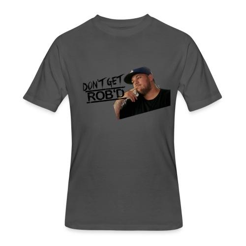 Don't Get Rob'd - Men's 50/50 T-Shirt