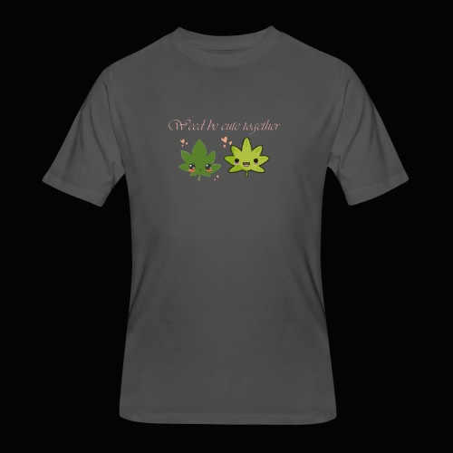 Weed Be Cute Together - Men's 50/50 T-Shirt