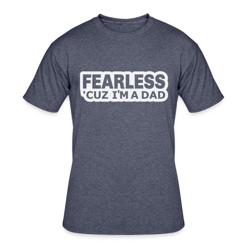 Fearless ´Cuz I´m a Dad T-Shirt - Men's 50/50 T-Shirt