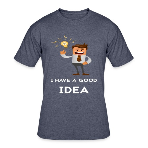 I have a good idea - Men's 50/50 T-Shirt