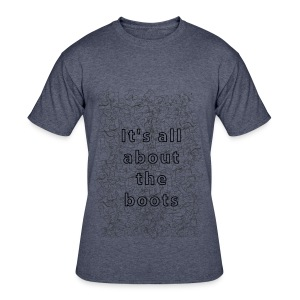 it's all about the boots - Men's 50/50 T-Shirt