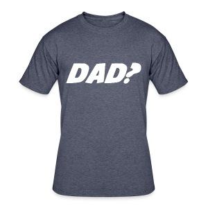 Dad T-Shirt - Men's 50/50 T-Shirt