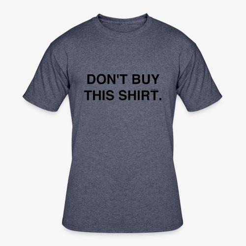 dont - Men's 50/50 T-Shirt