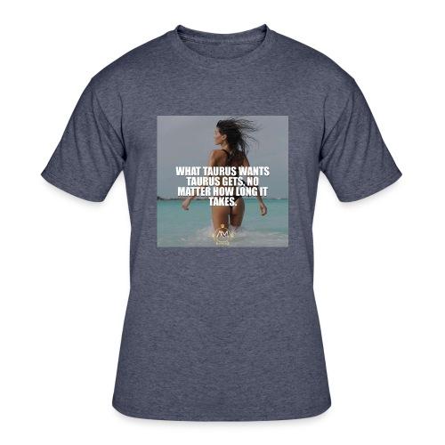 Motivational Quote Taurus - Men's 50/50 T-Shirt