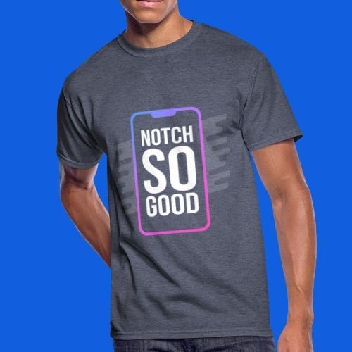Notch So Good - Men's 50/50 T-Shirt