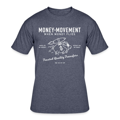 quality fund transfers - Men's 50/50 T-Shirt