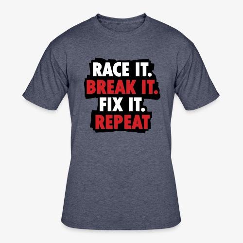 race it break it fix it repeat - Men's 50/50 T-Shirt
