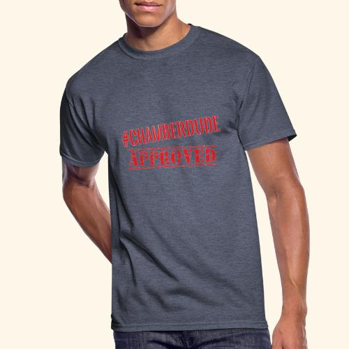 Chamber Dude Approved - Men's 50/50 T-Shirt