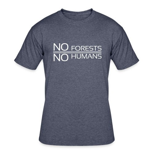 NoForestNoHumans - Men's 50/50 T-Shirt