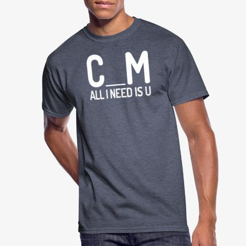 C_M - All I Need Is U - Men's 50/50 T-Shirt