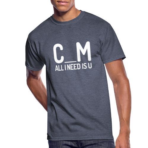 C_M - All I Need Is U - Men's 50/50 T-Shirt