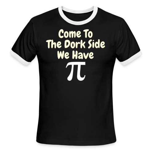 Come To The Dork Side We Have Pi - Men's Ringer T-Shirt