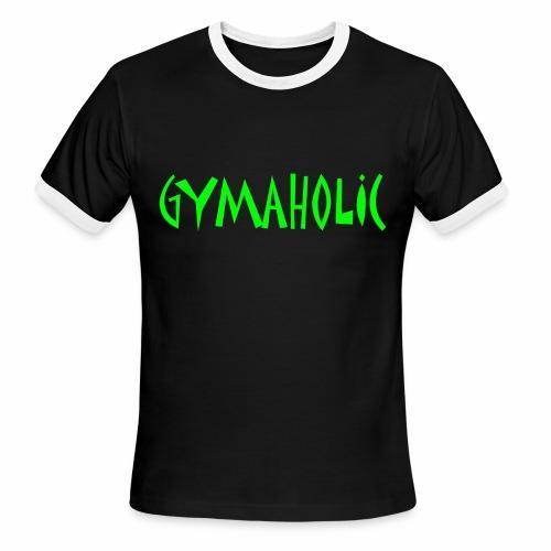 GYMAHOLIC - Men's Ringer T-Shirt